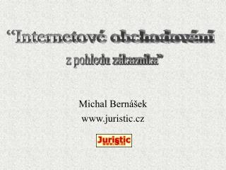 Michal Bernášek juristic.cz