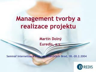 Management tvorby a realizace projektu