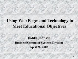 Using Web Pages and Technology to Meet Educational Objectives