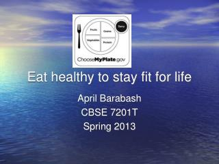 Eat healthy to stay fit for life