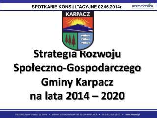 Strategia Rozwoju Społeczno-Gospodarczego Gminy Karpacz na lata 2014 – 2020