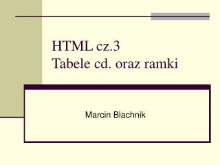 HTML cz.3 Tabele cd. oraz ramki