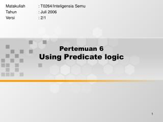 Pertemuan 6 Using Predicate logic