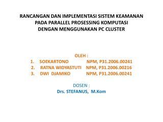 OLEH : SOEKARTONO NPM, P31.2006.00241 RATNA WIDYASTUTI NPM, P31.2006.00216