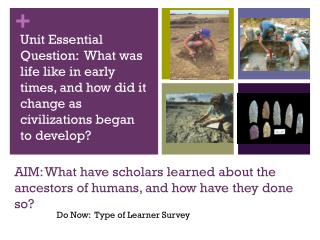 AIM: What have scholars learned about the ancestors of humans, and how have they done so?