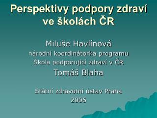 Perspektivy podpory zdraví ve školách ČR