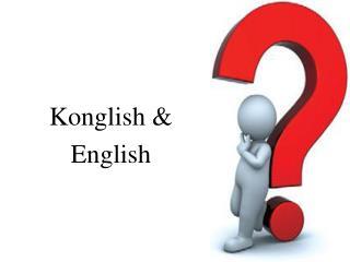 Konglish & English
