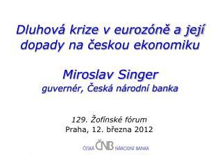 Dluhová krize v eurozóně a její dopady na českou ekonomiku