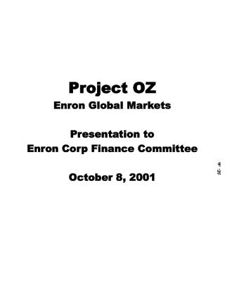 Project OZ Enron Global Markets Presentation to Enron Corp Finance Committee October 8, 2001
