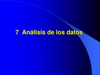 7 Análisis de los datos