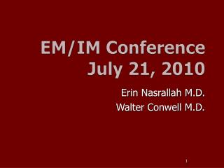 EM/IM Conference July 21, 2010