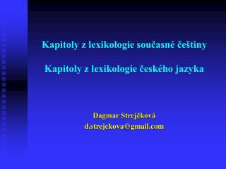 Kapitoly z lexikologie současné češtiny Kapitoly z lexikologie českého jazyka