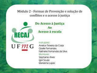 Módulo 2 - Formas de Prevenção e solução de conflitos e o acesso à justiça Do Acesso à Justiça