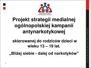 Projekt strategii medialnej ogólnopolskiej kampanii antynarkotykowej