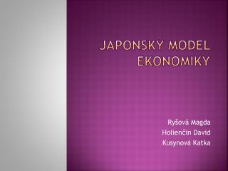 JAPONSKÝ MODEL EKONOMIKY