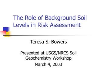 The Role of Background Soil Levels in Risk Assessment