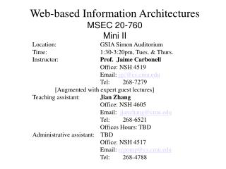 Web-based Information Architectures MSEC 20-760 Mini II