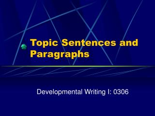 Topic Sentences and Paragraphs