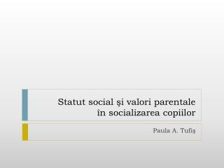 Statut social şi valori parentale în socializarea copiilor