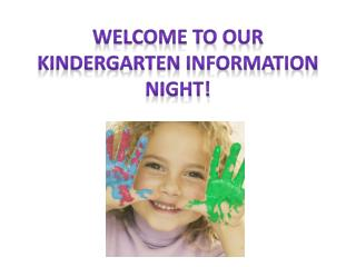 Welcome to our Kindergarten information night!