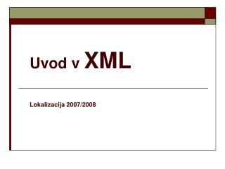 Uvod v XML Lokalizacija 2007/2008