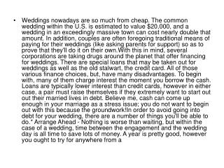 Weddings nowadays are so much from cheap