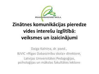 Zinātnes komunikācijas pieredze vides interešu izglītībā: veiksmes un izaicinājumi