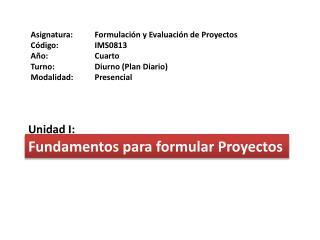 Fundamentos para formular Proyectos