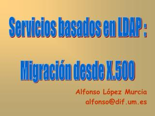 Alfonso López Murcia alfonso@dif.um.es
