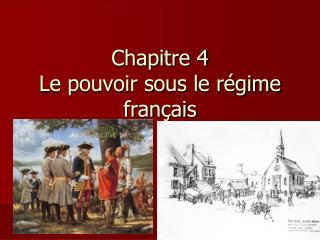 Chapitre 4 Le pouvoir sous le régime français
