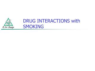 DRUG INTERACTIONS with SMOKING
