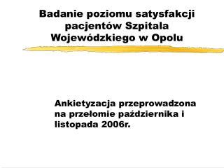 Badanie poziomu satysfakcji pacjentów Szpitala Wojewódzkiego w Opolu