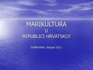 MARIKULTURA U REPUBLICI HRVATSKOJ