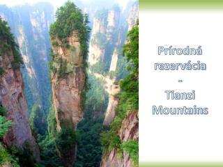 Prírodná rezervácia - Tianzi Mountains
