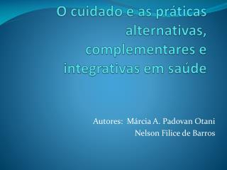 O cuidado e as práticas alternativas, complementares e integrativas em saúde