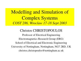 Modelling and Simulation of Complex Systems COST 286, Wroclaw 17-18 Sept 2003