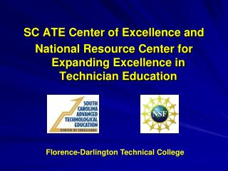 SC ATE Center of Excellence and National Resource Center for Expanding Excellence in Technician Education