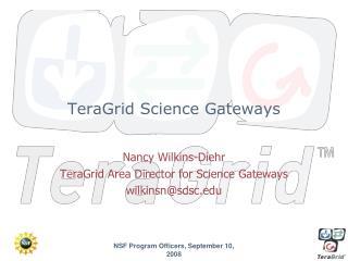 TeraGrid Science Gateways
