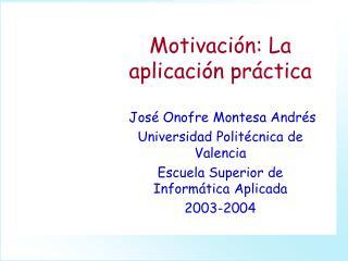 Motivación: La aplicación práctica