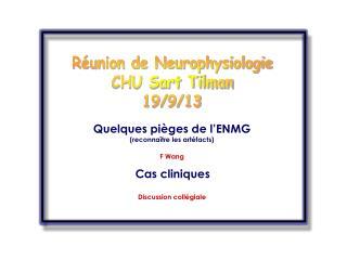 Réunion de Neurophysiologie CHU Sart Tilman 19/9/13