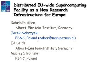 Distributed EU-wide Supercomputing Facility as a New Research Infrastructure for Europe