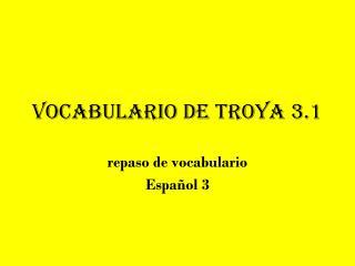 Vocabulario de Troya 3.1
