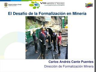 El Desafío de la Formalización en Minería