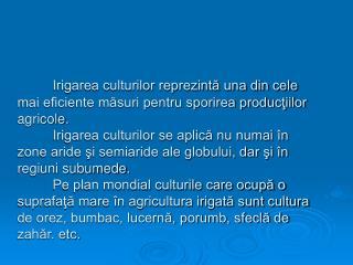 2. Utilizarea sistemelor de irigatii in conditiile climatice existente .