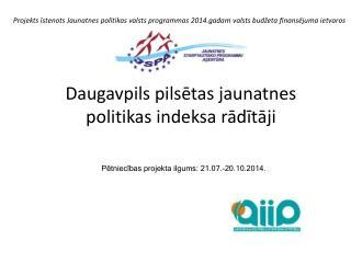 Daugavpils pilsētas jaunatnes politikas indeksa rādītāji