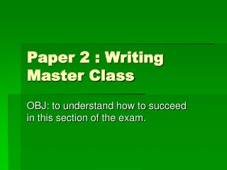 Paper 2 : Writing Master Class