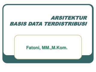 ARSITEKTUR  BASIS DATA TERDISTRIBUSI
