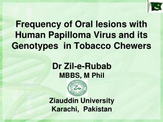 Frequency of Oral lesions with Human Papilloma Virus and its Genotypes in Tobacco Chewers