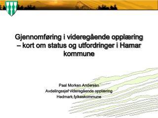 Gjennomføring i videregående opplæring – kort om status og utfordringer i Hamar kommune