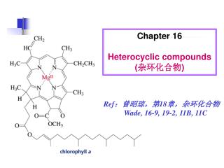 Chapter 16 Heterocyclic compounds ( 杂环化合物 )